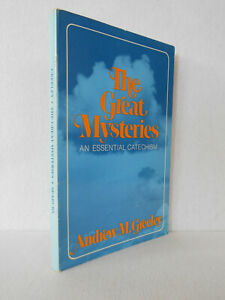 The Great Mysteries : An Essential Catechism by Andrew M. Greeley (Paperback)