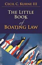 The Little Book of Boating Law (ABA Little Books Series) by Cecil C., III Kuhne