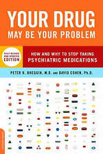 Your Drug May Be Your Problem: How and Why to Stop Taking Psychiatric-ExLibrary