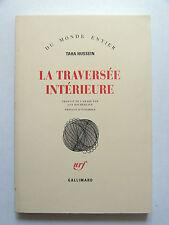 TAHA HUSSEIN : LA TRAVERSÉE INTÉRIEURE / PRÉFACE D'ÉTIEMBLE / NRF / 1992