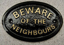 Neighbours Beware - House Door Plaque Sign Gate Wall