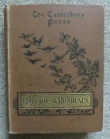 BALLADES AND RONDEAUS,  Gleeson White (in The Canterbury Poets series, 1887)