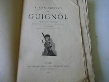 théatre Lyonnais de Guignol nlle édition de 1890 illustrés par Enas d'Orly