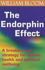 The Endorphin Effect : A Breakthrough Strategy for Holistic... William Bloom