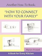 Another How-To Book: How to Connect with Your Family (Paperback or Softback)