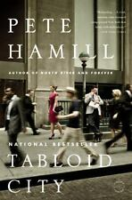 Tabloid City : A Novel by Pete Hamill (2012, Paperback)