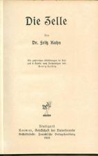 Die Zelle von Dr. Fritz Kahn m. zahlreichen Abb. im Text u. 8 Tafeln, 1919