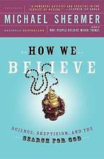 How We Believe, 2nd Edition: Science, Skepticism, and the Search for God, Sherme