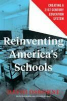 Reinventing America's Schools : Creating a 21st-Century Education Osborne Promo