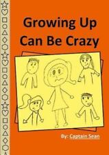 Growing up Can Be Crazy by Sean (2015, Paperback)