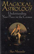 Magickal Astrology - Understanding Your Place i... - Skye Alexander - Good - ...