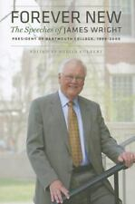 Forever New: The Speeches of James Wright, President of Dartmouth College, 1998