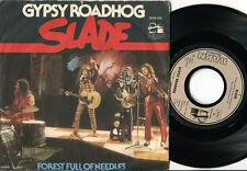 SLADE - Gypsy Roadhog / Forest Full Of Needles 45 GLAM ROCK. RARE 1977 GERMAN PS