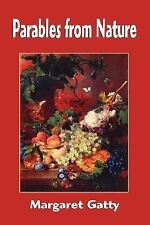 Parables from Nature by Margaret Gatty (2007, Hardcover)