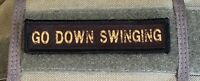 1x4 Go Down Swinging Morale Patch Tactical Military USA Hook Badge Army Flag
