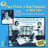 PACO PASTOR & DON FRANCISCO Y JOSE LUIS -2CD