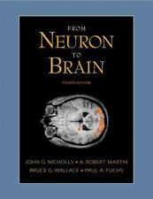 From Neuron to Brain: A Cellular and Molecular Approach to the Function of the
