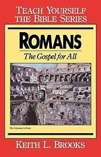 Teach Yourself the Bible: Romans : The Gospel for All by Keith L. Brooks...
