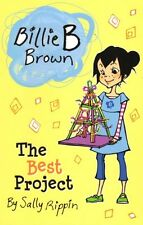 Billie B Brown : The Best Project by Sally Rippin NEW *IN Stock IN Australia*
