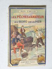 Les pêches d'amateur au bord de la mer par Caillas ( moulinet ancien, bambou )