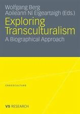Exploring Transculturalism : A Biographical Approach (2010, Paperback)
