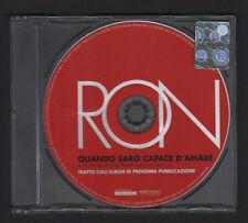 CD SINGOLO PROMO RON QUANDO SARO' CAPACE D'AMARE CAMPIONE GRATUITO 2008