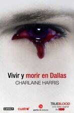 Vivir y morir en Dallas (Sookie Stackhouse / Southern Vampire) (Spanish Edition