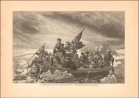 GEORGE WASHINGTON CROSSING DELAWARE by Leutze, antique engraving 1887