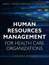 Human Resources Management for Health Care Organizations : A Strategic Approach