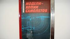 "1991 RUSSIAN USSR AVIATION BOOK ""MODELS-COPIES OF PLANES"""
