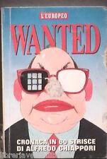 WANTED Cronaca di 60 strisce di Alfredo Chiappori Fumetti Satira Politica di e