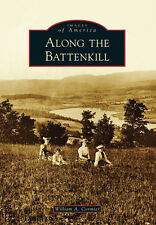 Along the Battenkill [Images of America] [NY] [Arcadia Publishing]