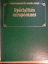 COLLECTION : GASTRONOMIE DU MONDE ENTIER - spécialités européennes