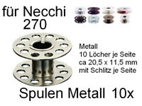 Spulen für NECCHI 270! Metall 10 Loch, 10 Stück
