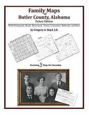 Family Maps of Butler County, Alabama, Deluxe Edition by Gregory A Boyd J.D.