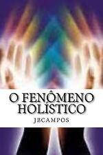 O Fenômeno Holístico : - o Que é Ser Grande, Ou Pequeno? by jbcampos campos...