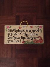 """""""Birthdays Are Good For You ..."""" Hanging Smiley Sign"""
