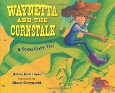 Waynetta and the Cornstalk  A Texas Fairy Tale (pb) by Helen Ketteman NEW