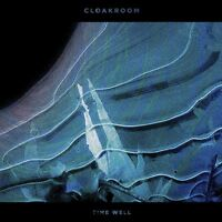 CLOAKROOM - TIME WELL   CD NEU