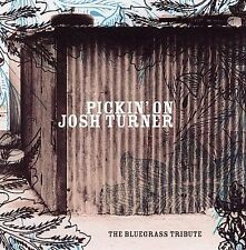 Pickin' on Josh Turner: The Bluegrass Tribute by Various Artists (CD, Mar-2006,