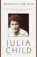 Appetite for Life: The Biography of Julia Child by Fitch, Noel Riley
