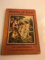 STORIES OF JESUS BOOK III 1937 EUDORA SANDSTORM OLSON LITTLE CHILDREN BOOK