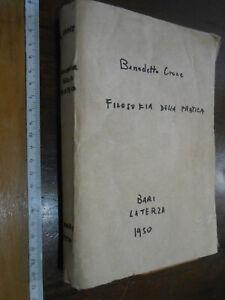 LIBRO:Benedetto Croce - FILOSOFIA DELLA PRATICA / ECONOMICA E PRATICA - 1950