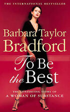 BARBARA TAYLOR BRADFORD  __ TO BE THE BEST___ BRAND NEW __ FREEPOST UK