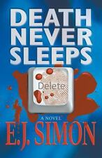 Death Never Sleeps by E. J. Simon (2013, Paperback)