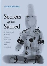 Secrets of the Sacred: Empowering Buddhist Images in Clear, in Code, & in Cache