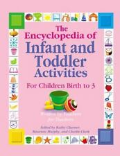The Encyclopedia of Infant and Toddler Activities for Children Birth to 3 :...