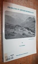 PROBLEMS IN APPLIED HYDROLOGY E.F. SCHULZ 1898 7th edition softcover