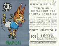 NAPOLI, MASCOTTE - N.201 - FIGURINA CALCIATORI PANINI 1984/85 - new