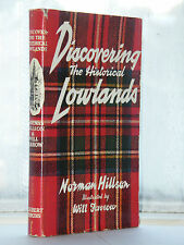Norman Hillson - Discovering The Historical Lowlands 1st Ed 1958 / Scotland